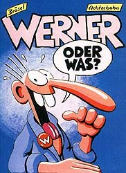 Werner began as a comic strip character. © and courtesy of Brösel/Achterbahn AG.