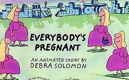 Debra Solomon's Everybody's Pregnant. © Debra Solomon.