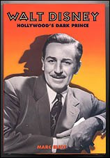 The book that put the idea of Walt Disney as an FBI operative into the public's mind: Walt Disney: Hollywood's Dark Prince by Marc Eliot.