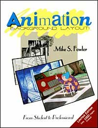 All images are from Animation Background Layout: From Student to Professional by Mike S. Fowler. Reprinted with permission. © Mike S. Fowler 2002.