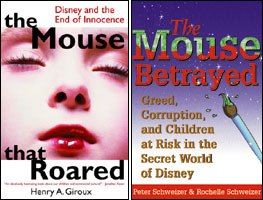 The Mouse That Roared and Disney: The Mouse Betrayed blast the Disney empire from both the right and left.