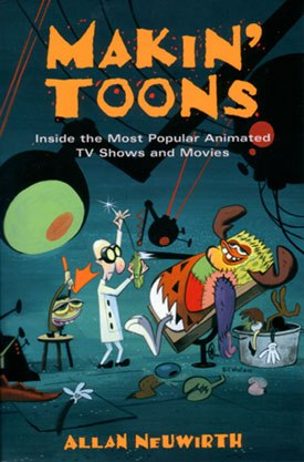 Makin Toons by Allan Neuwirth traces the popular rise of animation in features.