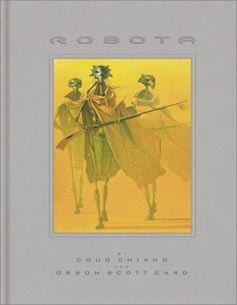 Doug joined forces with sci-fi writer Orson Scott Card for the novelization of Robota, to be published by Chronicle Books in October of this year.