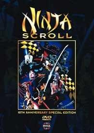 The 10th Anniversary Special Edition of Ninja Scroll shows why it established Yoshiaki Kawajiri as an anime star.