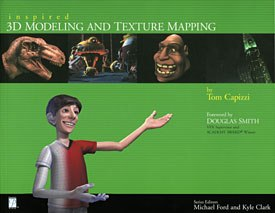 All images from Inspired 3D Modeling and Texture Mapping by Tom Capizzi, series edited by Kyle Clark and Michael Ford. Reprinted with permission.