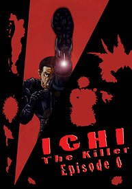A high school student becomes a violent murderer in Ichi The Killer: Episode Zero.