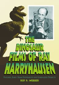 For the fan who loves Harryhausen and dinosaurs, comes this exhaustive book.