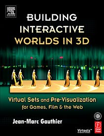 All images from Building Interactive Worlds in 3D: Virtual Sets and Pre-Visualization for Games, Film & the Web by Jean-Marc Gauthier. Reprinted with permission.