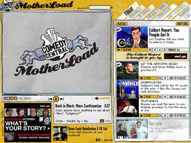 The repurposing focus at MotherLoad is on clips. Comedy Centrals strategy covers ad-supported streaming videos on the broadband site, and downloadable episodes that can be purchased via Apples iTunes. Courtesy of Comedy Central.