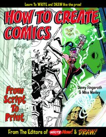 How to Create Comics from Script to Print. All images © 2006 Danny Fingeroth, Mike Manley and TwoMorrows Publishing. Thief of Time and all related materials are © 2006 by Danny Fingeroth and Mike Manley. All rights reserved.