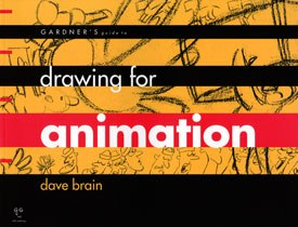 Gardners Guide to Drawing for Animation by Dave Brain.