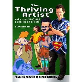 The Thriving Artist: Make Over $100,000 per Year as an Artist.