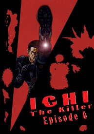 One of the best qualities of Ichi the Killer: Episode Zero is the writing. One really doesn't need to be familiar with either the manga or movie to fully understand what is happening.