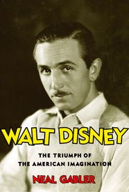 Walt Disney: The Triumph of the American Imagination by Neal Gabler.