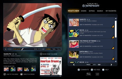 CN has added video to its broadband mix, launching VOD channels like Toonami Jetstream. With its action and anime content, Toonami Jetstream offers free-on-demand, full-length episodes. © &  2007 Cartoon Network.