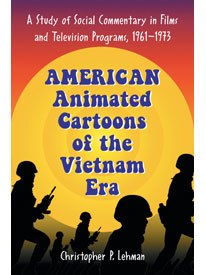 Christopher P. Lehman's fine book, American Animated Cartoons of the Vietnam Era, presents, as its core thesis, that cartoons slowly switched from a militaristic and violent milieu to a more liberal bent as the unpopular war ground on.