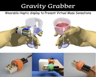 Aside from theatrical display technologies, there will be some interesting display gadgetry, including Gravity Grabber: Wearable Haptic Display to Present Virtual Mass Sensation developed at the University of Tokyo.