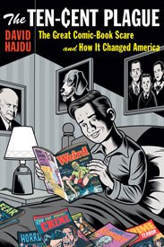 David Hajdu vividly recounts the little-known story behind the censorship and destruction of the comic book during the '40s and '50s in The Ten-Cent Plague: The Great Comic-Book Scare and How It Changed America.