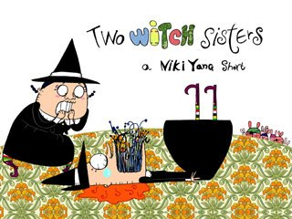 Niki Yang's Two Witch Sisters.