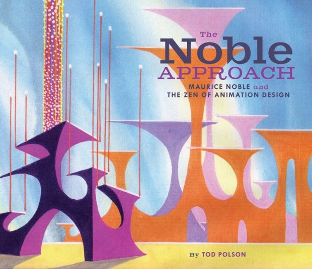 Maurice Noble and the Zen of Animation Design by Tod Polson, published by Chronicle Books.