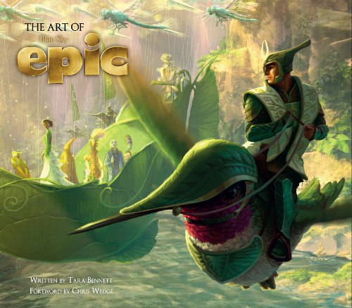 The Art of Epic (Titan Books). Epic © 2013 Twentieth Century Fox Film Corporation. All Rights Reserved.