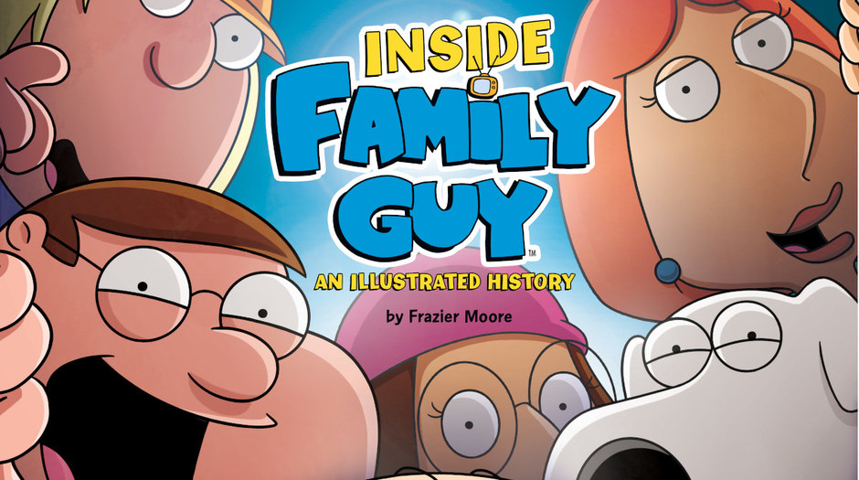 Inside Family Guy: An Illustrated History' Now Available