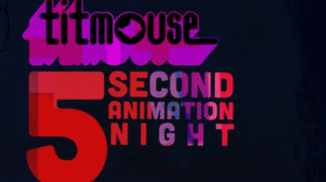 Titmouse 5-Second Animation Night Screens Feb. 21