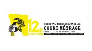 12th FESTIVAL INTERNATIONAL DU COURT METRAGE 16-21 October, 2012 - Lille, France