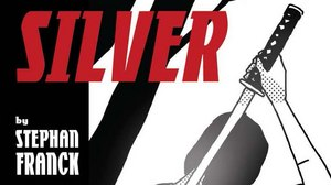 Stephan Franck's 'Silver' Now in Comic Books Stores Nationwide