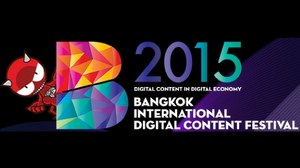 2015 Bangkok International Digital Content Festival Kicks off April 27