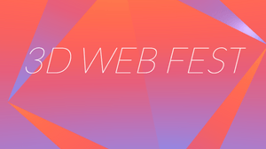 3D Web Fest to Feature Live Interactive Web Experiences