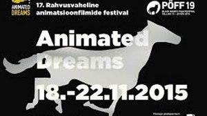 Animated Dreams Animation Festival - Tallinn, Estonia, 18-22 November 2015