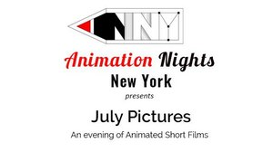 Animation Nights New York Presents 'July Pictures'