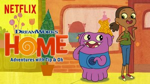 DreamWorks Animation's 'Home Adventures with Tip & Oh' Debuts July 29