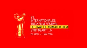 Animation For Grown-Ups: 23rd International Trickfilm Festival Of Animated Film and FMX - 26 April to 1 May 2016 in Stuttgart, Germany