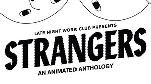 Late Night Work Club Bringing 'Strangers' Showcase to Los Angeles