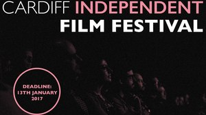 Cardiff Independent Film Festival Now Accepting Submissions