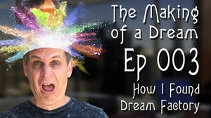 'The Making of a Dream' Episode 3: How Did I Find 'Dream Factory?'