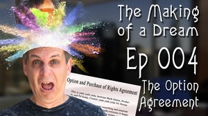 'The Making of a Dream' Episode 4: The Option Agreement