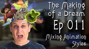 'The Making of a Dream' Episode 11: Mixing Animation Styles