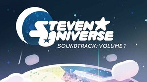 Cartoon Network to Release 'Steven Universe Soundtrack Vol. 1,' June 2