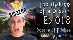 'The Making of a Dream' Episode 18: Dozens of Pitches including Amazon