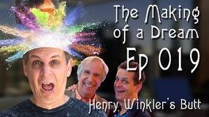'The Making of a Dream' Episode 19: Henry Winkler's Butt