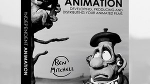 BOOK REVIEW -  INDEPENDENT ANIMATION  Developing, Producing, and Distributing Your Animated Films , by Ben Mitchell