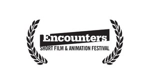 Encounters Short Film and Animation Festival Calls for Entries