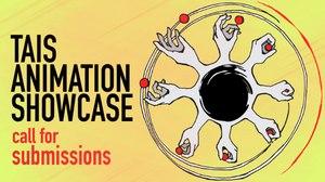 TAIS Opens Animation Showcase Entries