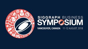 Two-Day Business Symposium Returns for SIGGRAPH 2018
