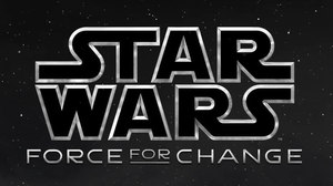 'Star Wars: Force for Change' Expands Global Philanthropic Initiative
