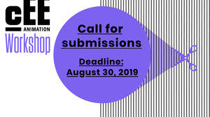 CEE Animation Workshop Call for Submissions - Deadline Aug. 30, 2019