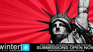 Celebrate Diversity in Film! 10th Annual Winter Film Awards International Film Festival Call for Entries